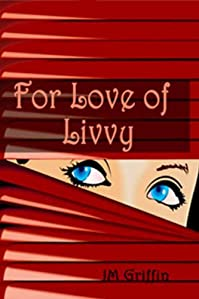 For Love Of Livvy by J. M. Griffin ebook deal