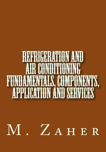 Refrigeration and Air Conditioning Fundamentals, Components, Application and Services
