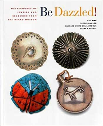 Be Dazzled: Masterworks of Jewelry and Beadwork from the Heard Museum