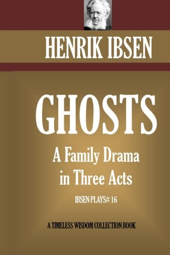 an analysis of the use of ghosts in henrik ibsens plays Mrs alving, the female lead from ghosts by henrik ibsen, desires to be a strong role model for her son read the character analysis.