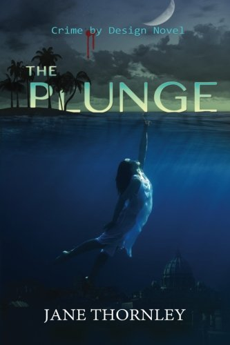 The Plunge (Crime by Design) (Volume 5)
