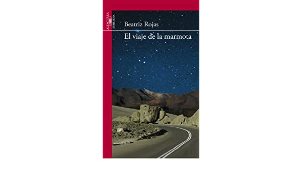 Amazon.com: El viaje de la marmota (Spanish Edition) eBook: Beatriz Rojas: Kindle Store