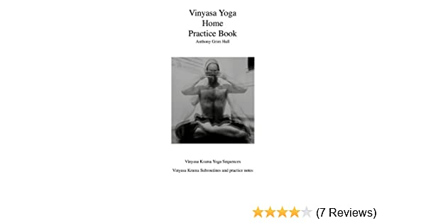 VINYASA YOGA HOME PRACTICE BOOK - Kindle edition by Anthony ...