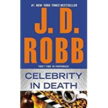 [(Celebrity in Death)] [By (author) J D Robb] published on (August, 2012)