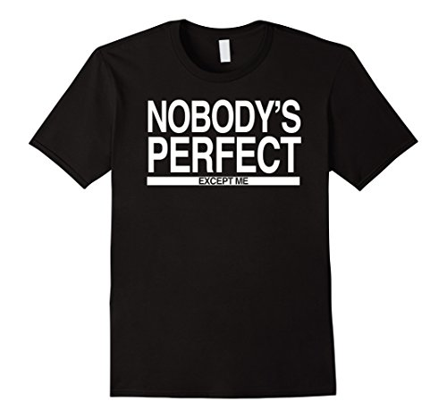 Mens Nobody's Perfect Except me T-shirt Funny Tee 3XL Black