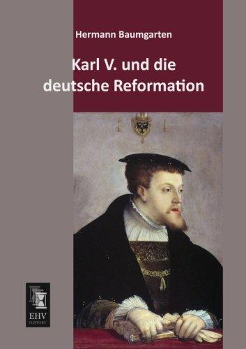 Download Karl V. und die deutsche Reformation (German Edition) PDF