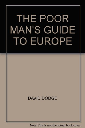 The Poor Man'S Guide To Europe by David Dodge