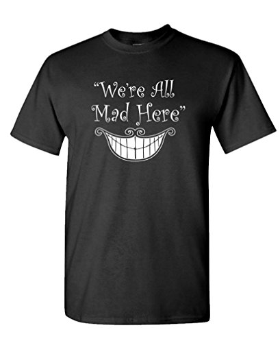We're All MAD HERE - Alice in Wonderland - Mens Cotton T-Shirt, L, Black -