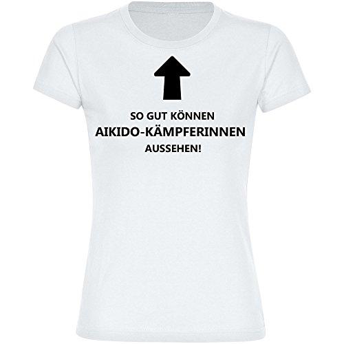 T-Shirt So gut können Aikido-Kämpferinnen aussehen! weiß Damen Gr. S bis 2XL