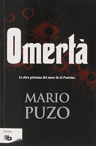 Omertà (B DE BOLSILLO) Libro de bolsillo – 25 jun 2014 Mario Puzo Bbolsillo 8498729661 Criminals; Fiction.