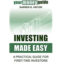 Investing Made Easy: A Practical Guide for First-Time Investors