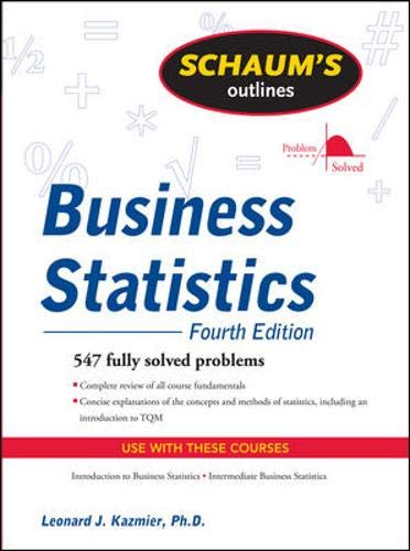 Schaums Outline of Business Statistics, Fourth Edition