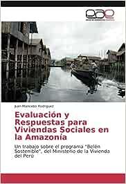 Evaluación y Respuestas para Viviendas Sociales en la Amazonía: Un ...