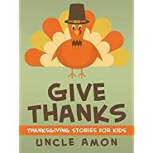 Give Thanks: Thanksgiving Stories for Kids