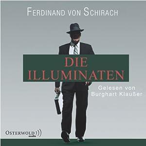 Die Illuminaten (Aus: Schuld) Hörbuch
