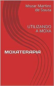 MOXATERAPIA: UTILIZANDO A MOXA