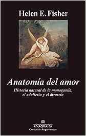 Anatomía del amor: Historia natural de la monogamía, el