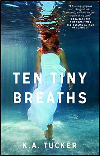 Ten Tiny Breaths: A Novel (1) (The Ten Tiny Breaths Series ...
