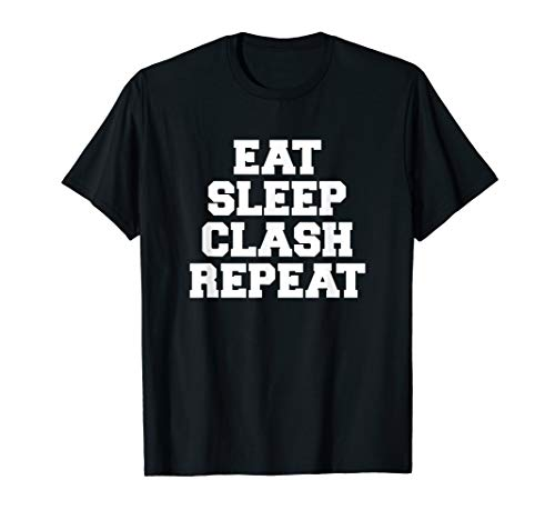 Eat Sleep Clash Repeat Shirt Gift For Royale Gamers