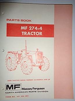 massey ferguson mf 274 4 tractor parts catalog book manual original rh amazon com massey ferguson 274 manual Massey Ferguson 261 Hydraulic System