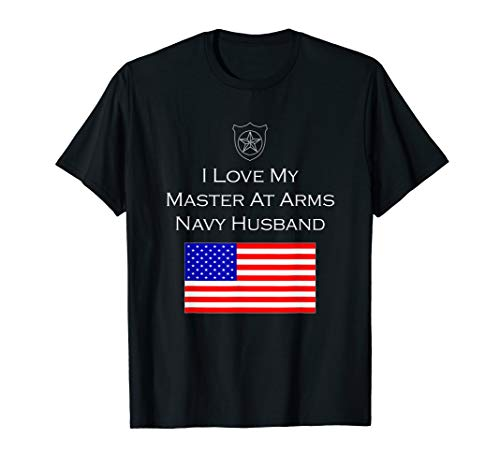 I Love My Master At Arms Navy Husband Military Wife Shirt