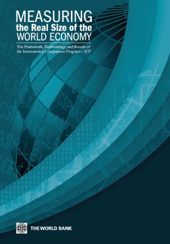 Measuring the Real Size of the World Economy: The Framework, Methodology, and Results of the International Comparison Pr