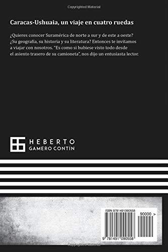 Caracas-Ushuaia: un viaje en cuatro ruedas (Spanish Edition): Heberto Gamero Contín: 9781491090558: Amazon.com: Books