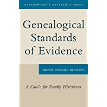 Genealogical Standards of Evidence: A Guide for Family Historians (Genealogist's Reference Shelf)