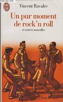 Un pur moment de rock'n' roll (Nouvelles) par Ravalec