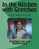 In the Kitchen with Gretchen, Gretchen Loya, 1496018303