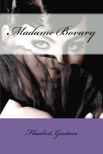 an analysis of the theme of confinement in madame bovary by gustave flaubert Analysis of the boat scene in gustave flaubert's madame bovary- an analysis  madame bovary by gustave flaubert  both have the theme of confinement.