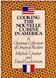 Cooking the Nouvelle Cuisine in America, Michele Urvater and David Liedermann, 0894801112