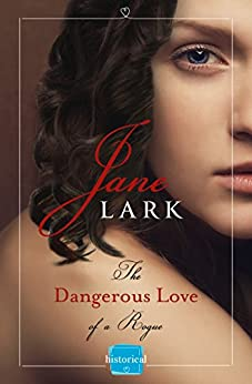 The Dangerous Love of a Rogue by [Lark, Jane]