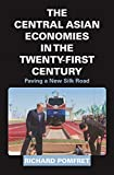 "Richard Pomfret, ""The Central Asian Economies in the Twenty-First Century"" (Princeton UP, 2019)"