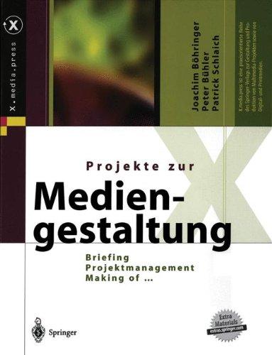 Projekte zur Mediengestaltung: Briefing, Projektmanagement, Making of … (X.media.press) Taschenbuch – 29. September 2003 Joachim Böhringer Peter Bühler Patrick Schlaich Springer