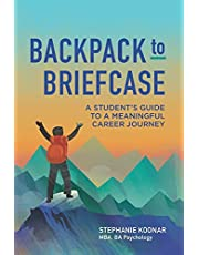 Backpack to Briefcase: A Student's Guide to a Meaningful Career Journey