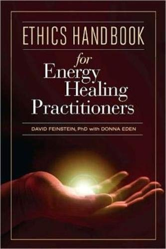 Ethics Handbook for Energy Healing Practitioners: A Guide for the Professional Practice of Energy Medicine and Energy Psychology