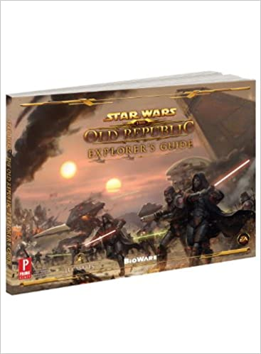 Star Wars The Old Republic Explorer's Guide: Prima Official