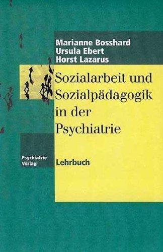 Sozialarbeit und Sozialpädagogik in der Psychiatrie: Lehrbuch