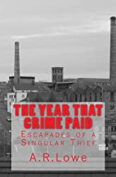 The Year that Crime Paid: Escapades of a Singular Thief (English Edition)