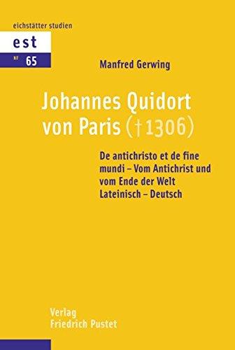 johannes-quidort-von-paris-de-antichristo-et-de-fine-mundi-vom-antichrist-und-vom-ende-der-welt-lateinisch-deutsch-eichsttter-studien-neue-folge