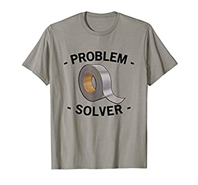 Problem solver - handyman / craftsman, funny duct tape T-Shirt by Funny home improvement shirts and gifts