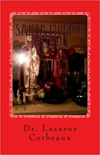 Santa Muerte Rituals: Santa Muerte Prayers and Rituals