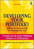 Developing Your Portfolio, Marianne Jones and Marilyn Shelton, 0415800528