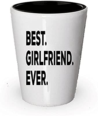 83811d575ad7 Best Girlfriend Ever Shot Glass - Cute GIft Idea For Girlfriend - Best Guy  Gift - Tea Hot Chocolate Cocoa Wine - Thoughtful Inexpensive Under  20 - Put  In ...