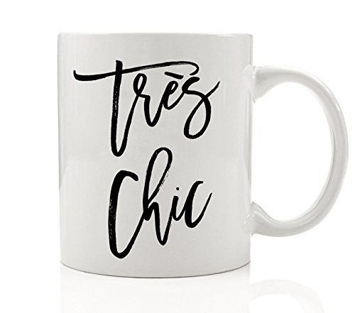 Digibuddha Très chic Coffee Mug 11 oz Drinkware with Stylish Sayings Very Fashionable in French Quote Cup for Girlfriends Fashionista Presents Trendy Gift Ideas DM0039 ()