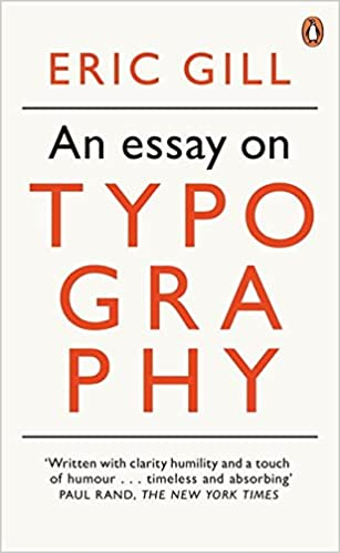 an modern classics an essay on typography penguin modern classics  an modern classics an essay on typography penguin modern classics eric gill 9780141393568 com books