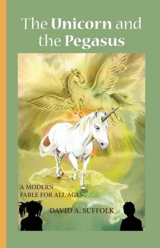 The Unicorn and the  Pegasus, A Modern Fable For All Ages pdf epub