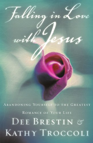 Falling In Love With Jesus Abandoning Yourself To The Greatest Romance Of Your Life