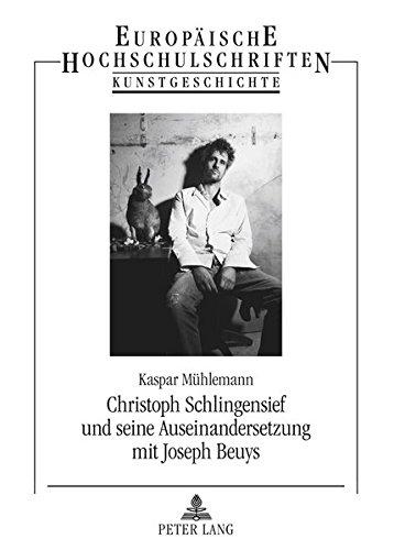 Christoph Schlingensief und seine Auseinandersetzung mit Joseph Beuys: Mit einem Nachwort von Anna-Catharina Gebbers und einem Interview mit Carl ... / Publications Universitaires Européennes)